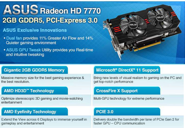 ASUS HD7770-2GD5 Radeon HD 7770 GHz Edition 2GB 128-bit GDDR5 PCI Express  3 0 x16 HDCP Ready CrossFireX Support Graphics Card