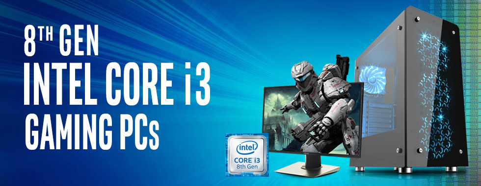 Intel 8th Gen Core i3 GAMING PCs